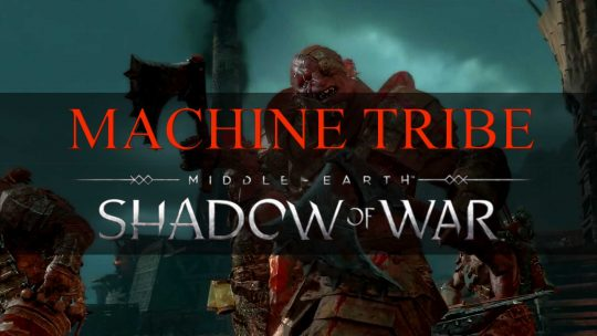 Middle-earth: Shadow of War 'Machine Tribe' Trailer!
