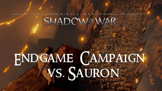 "Battle Sauron in Middle-earth: Shadow of War for the ""True Ending"""