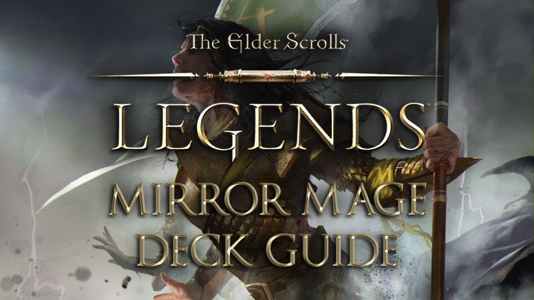 Elder Scrolls Legends Decks: Mage (Mirror Mage)