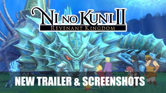 Ni No Kuni II: Revenant Kingdom New Trailer and Screenshots!