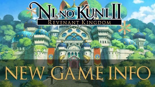 Ni no Kuni II: Revenant Kingdom New Game Mode Info from Gamescom 2017!