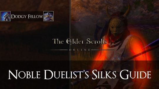 ESO Sets Build Guide: Noble Duelist's Silks – Dodgy Fellow