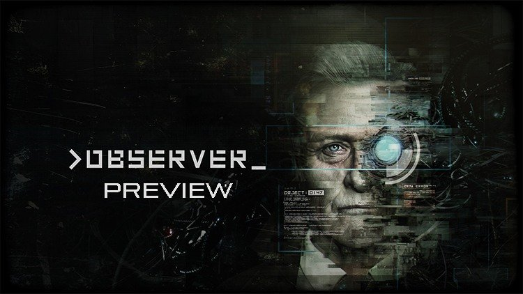 Observer First Hands On Impressions – Haunting Cyberpunk Horror