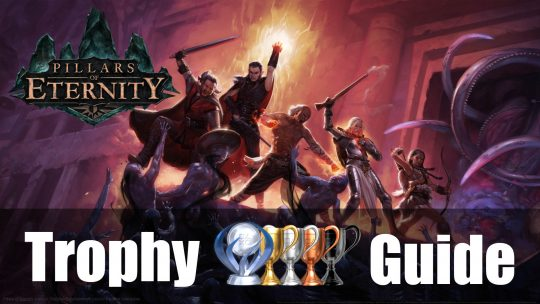 Pillars of Eternity Trophy Guide & Roadmap