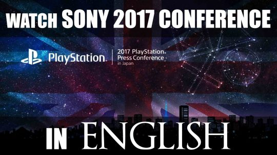 English Livestream For Sony TGS 2017 Press Conference!