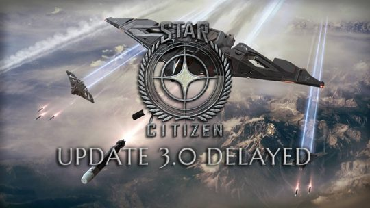 Star Citizen Update 3.0 Delayed To September