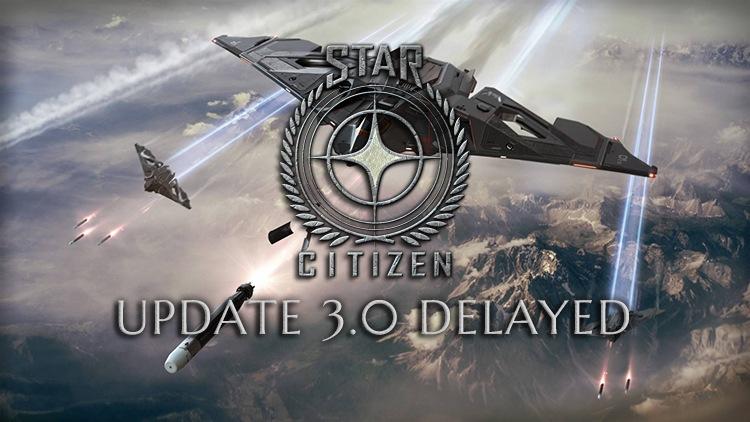Star Citizen Update 3.0 Delayed To September