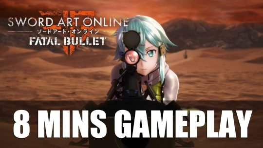 Sword Art Online: Fatal Bullet 8 minute Gameplay Footage!