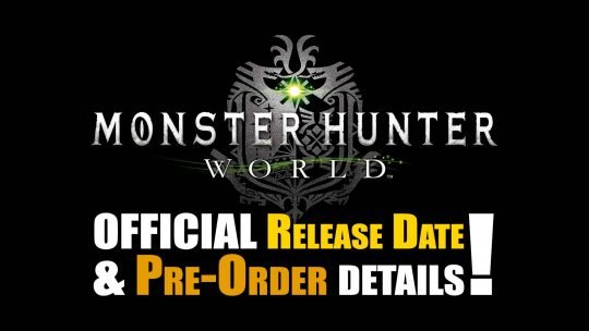 """Monster Hunter: World"" Official Release Date & Pre-Order Announcement! TGS 2017"