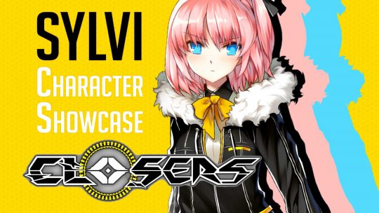 CLOSERS – 'Sylvi' Character Showcase!