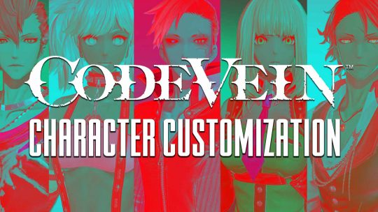 CODE VEIN Character Customization Spotlight!