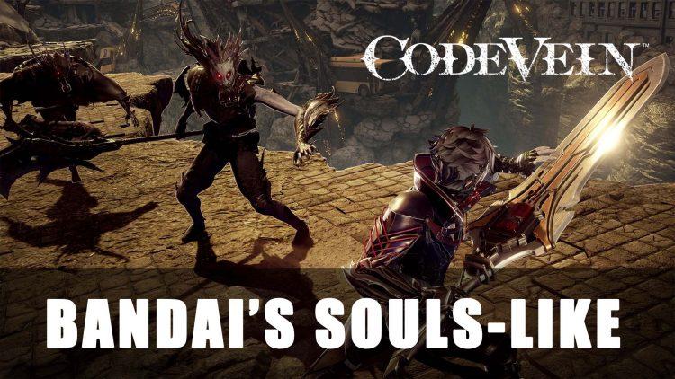 Code Vein Gameplay: Looking more like Dark Souls & Bloodborne