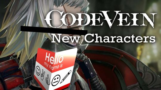CODE VEIN – Two New Characters!