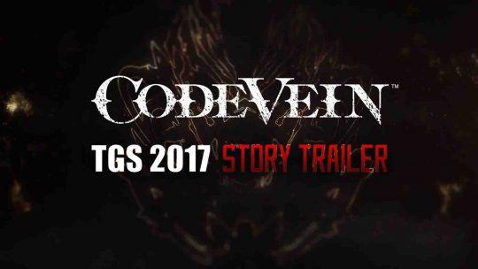 """CODE VEIN """"Story Trailer"""" TGS 2017"""