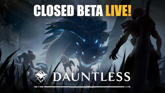 Dauntless Closed Beta Now Live with Trailer!