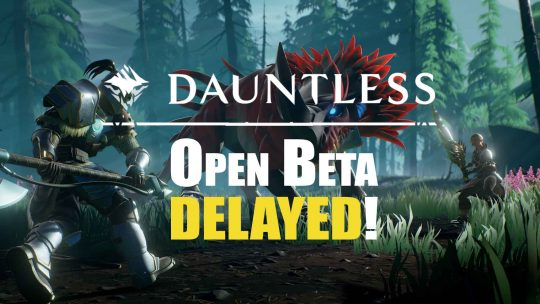 Dauntless Open Beta Delayed to Early 2018!