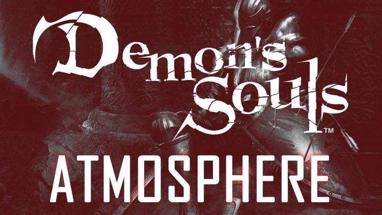 Game Design: The Atmosphere of Demon's Souls
