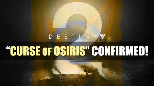 "Destiny 2 First DLC ""Curse of Osiris"" Is Real!"