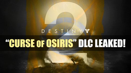 "Destiny 2 DLC ""Curse of Osiris"" Info Leaked"