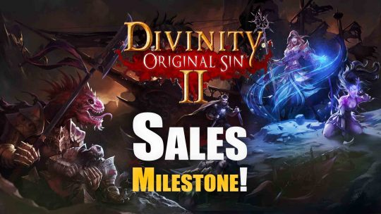 Divinity: Original Sin 2 Climbing 500K Copies Sold!