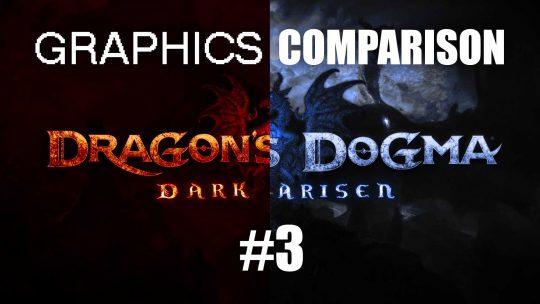 """Dragon's Dogma: Dark Arisen Remaster"" Graphics Comparison Trailer #3!"
