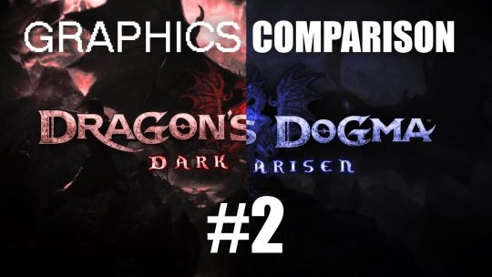 Dragon's Dogma: Dark Arisen Remaster Graphics Comparison Trailer #2!