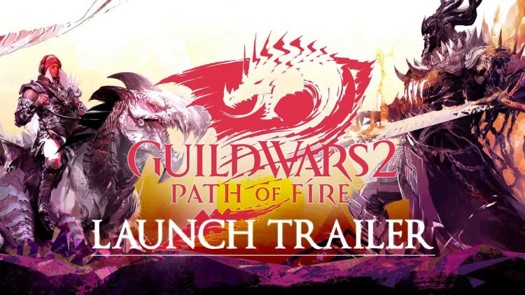 "Get Hyped For ""Guild Wars 2: Path of Fire"" With New Launch Trailer!"
