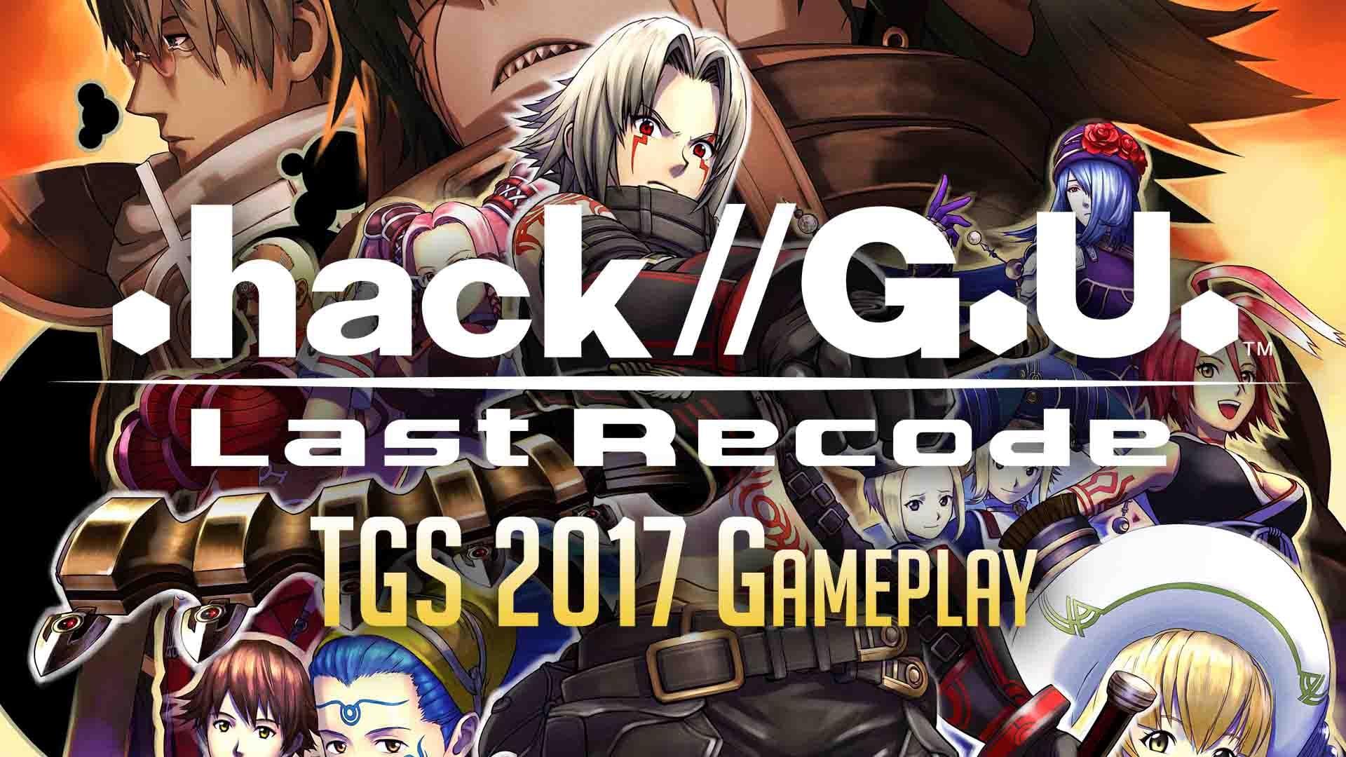 Hack G U Last Recode Remaster Tgs 2017 Gameplay Footage