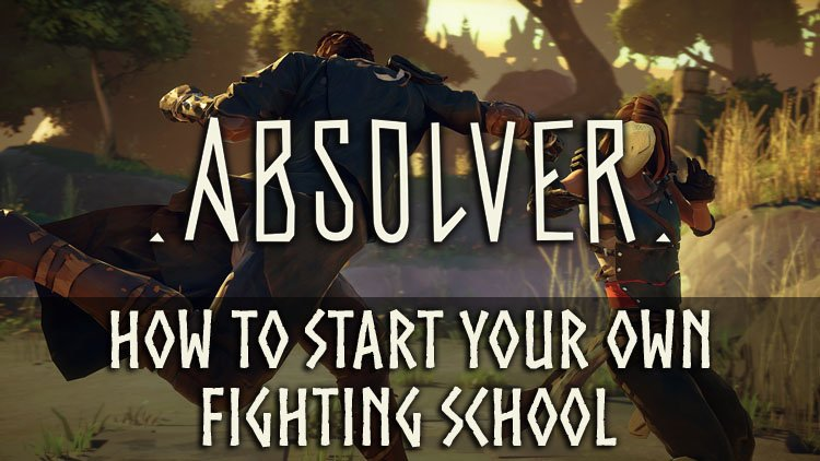 How to Create Your Own Fighting School in Absolver