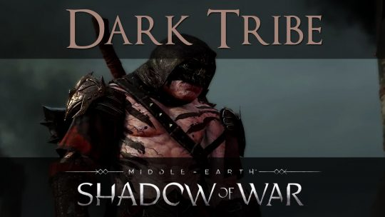 Middle-earth: Shadow of War 'Dark Tribe' Trailer!