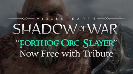 "Middle-earth: Shadow of War – Honorary ""Forthog Orc-Slayer DLC"" To Be Free"