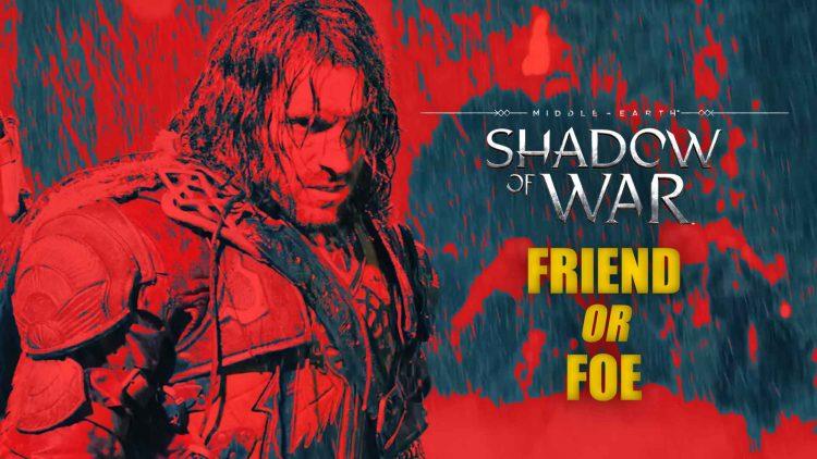 "Friend Or Foe in New ""Middle-earth: Shadow of War"" Teaser!"