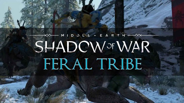 Middle-earth: Shadow of War 'Feral Tribe' Trailer!