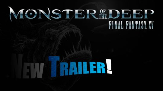 """Monster of the Deep: Final Fantasy XV"" TGS 2017 Trailer!"