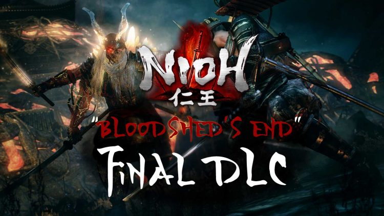 "Nioh ""Bloodshed's End"" Final DLC!"