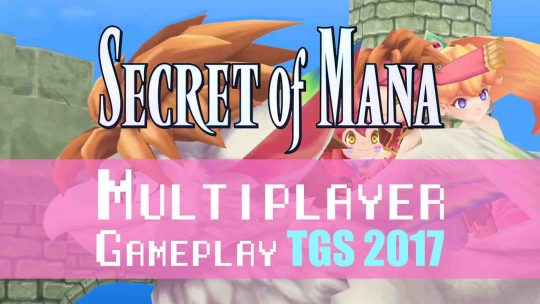 """Secret of Mana"" Remake New Multiplayer Gameplay TGS 2017!"