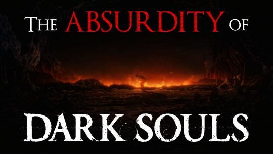 The Absurdity of Dark Souls