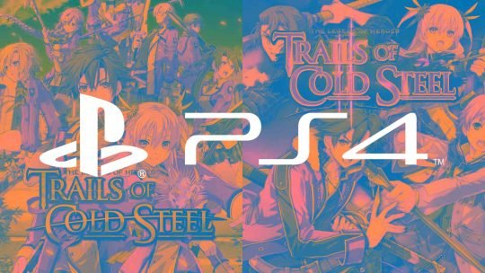 "First Two ""The Legend of Heroes: Trails of Cold Steel"" Games Coming to PS4!"