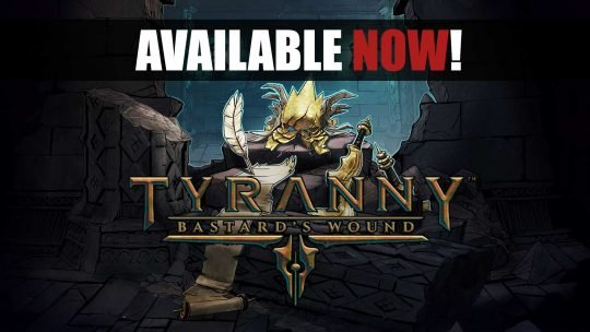 "Tyranny: ""Bastard's Wound"" Expansion is Out Now!"