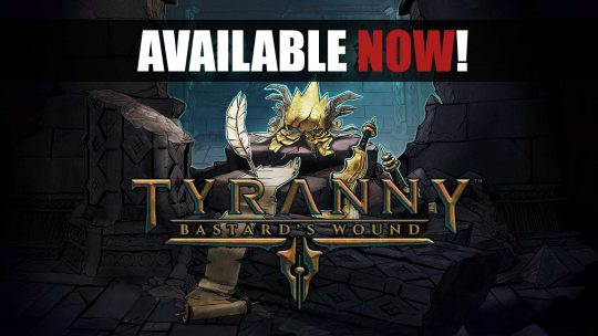 """Tyranny: """"Bastard's Wound"""" Expansion is Out Now!"""