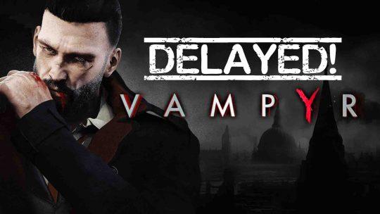 "Action-RPG ""Vampyr"" Delayed!"