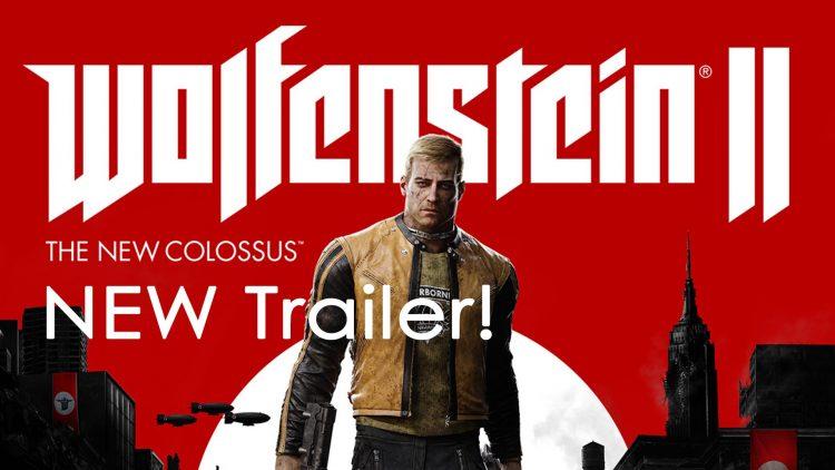 """Wolfenstein II: The New Colossus"" New Trailer!"