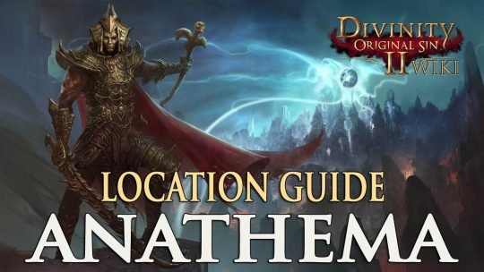 How to Get Anathema – Divinity Original Sin 2