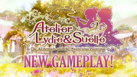 Atelier Lydie & Suelle New Gameplay Footage!