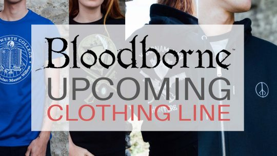 Bloodborne New Upcoming Apparel!
