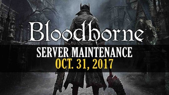Bloodborne Server Maintenance Notice!