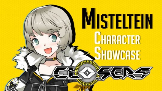 CLOSERS – 'Misteltein' Character Showcase!