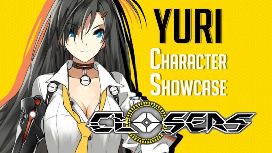 CLOSERS – 'Yuri' Character Showcase!