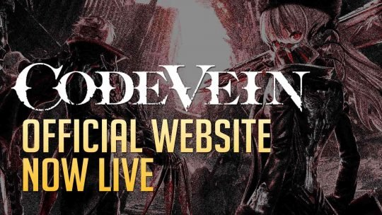 CODE VEIN Official Website Now Live!