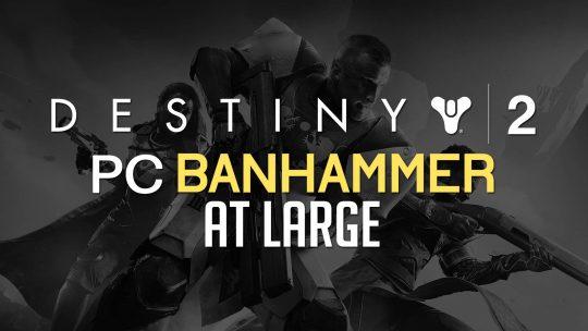 Destiny 2 Unfair Player Bans On PC!